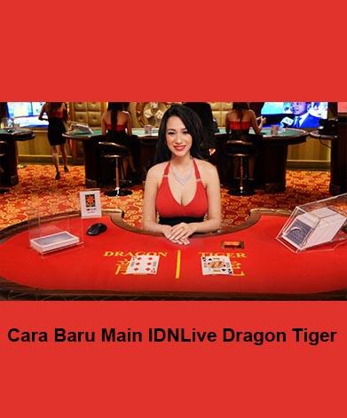 Cara Baru Main IDNLive Dragon Tiger