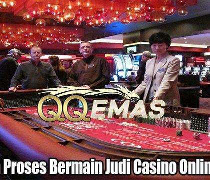 Kenalilah Proses Bermain Judi Casino Online Terbaik
