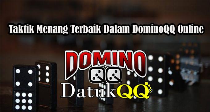 Taktik Menang Terbaik Dalam DominoQQ Online