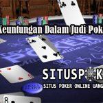 Tawaran Keuntungan Dalam Judi Poker Online