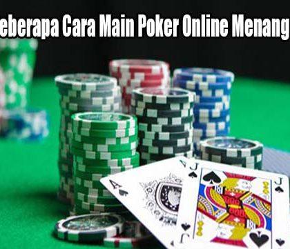 Terapkan Beberapa Cara Main Poker Online Menang Terus Sana